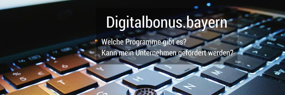 Hier Erfahren Sie ob Ihr Unternehemn durch den Digitalbonus Bayern Zuschüsse erhält.